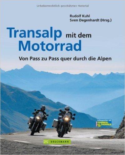 Transalp mit dem Motorrad: Tourenführer mit 3 Hauptouren, die durch 48 Zusatztouren ergänzt werden in Regionen rund um Bodensee, Gardasee, Trentino, ... Seiten: Von Pass zu Pass quer durch die Alpen von Sven Degenhardt ( 17. Juli 2012 )