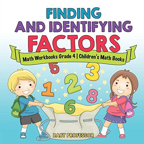 Finding and Identifying Factors - Math Workbooks Grade 4 | Children's Math Books
