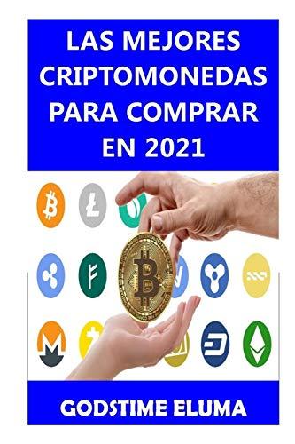 LAS MEJORES CRIPTOMONEDAS PARA COMPRAR EN 2021