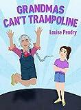 Grandmas Can't Trampoline (English Edition)