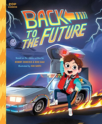 Back to the Future: The Classic Illustrated Storybook (Pop Classics, Band 4)