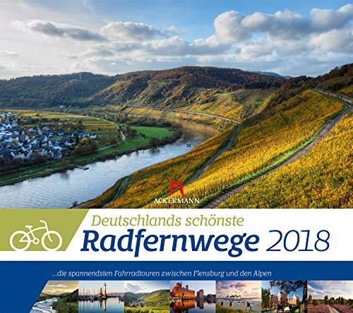 Deutschlands schönste Radfernwege Kalender 2022: ...die spannendsten Fahrradtouren zwischen Flensburg und den...