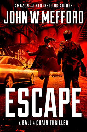 ESCAPE (The Ball & Chain Thrillers Book 7)