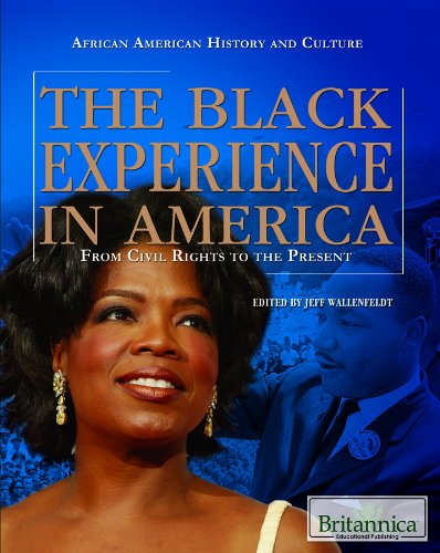 The Black Experience in America: From Civil Rights to the Present (African American History and Culture)