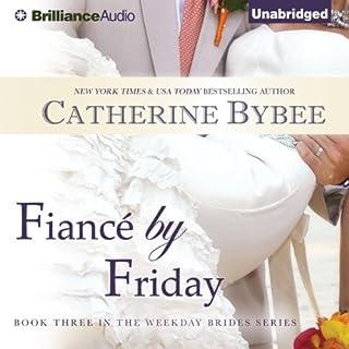 Fiancé by Friday     Weekday Brides, Book 3              Auteur(s):                                                                                                                                 Catherine Bybee                               Narrateur(s):                                                                                                                                 Tanya Eby                      Durée: 9 h et 24 min     Pas de évaluations     Au global 0,0