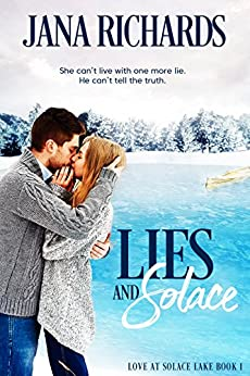 Lies and Solace: A Small Town Family Secrets Romance (Love at Solace Lake Book 1) by [Jana Richards]
