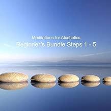 Meditations for Alcoholics: Beginner's Bundle, Steps 1-5