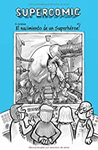 """SUPERCOMIC: El nacimiento de un superhéroe!"""" (Spanish Edition)"""