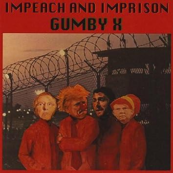 Impeach and Imprison