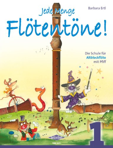 Firma Holzschuh Verlag Jede Menge FLOETENTOENE 1 - arrangiert für Altblockflöte [Noten/Sheetmusic] Komponist: ERTL Barbara