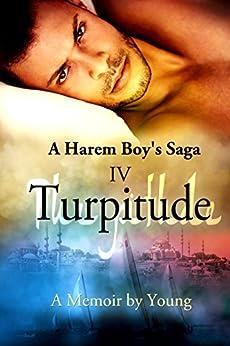 Turpitude (A Harem Boy's Saga Book 4) by [Young]