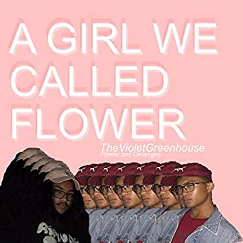 A Girl We Called Flower