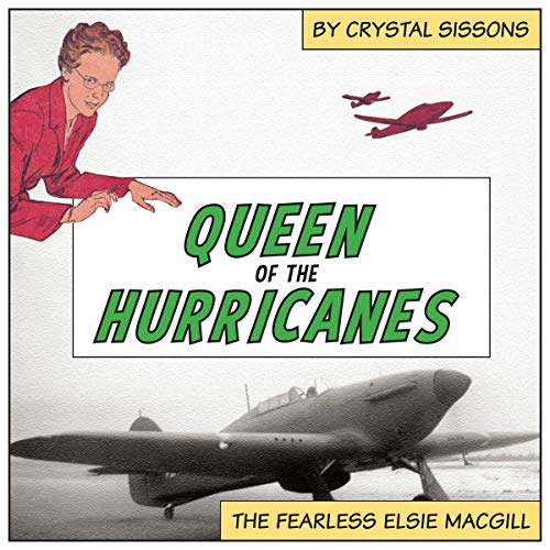 Queen of the Hurricanes: The Fearless Elsie MacGill audiobook cover art
