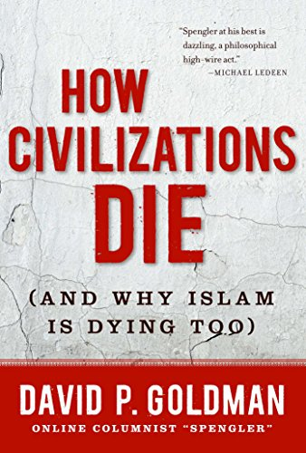 Image of How Civilizations Die: (And Why Islam Is Dying Too)