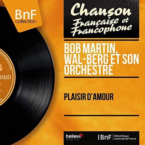 Bob Martin, Wal-Berg et son orchestre