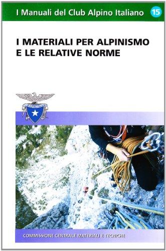 I materiali per l'alpinismo e le relative norme. Ediz. illustrata