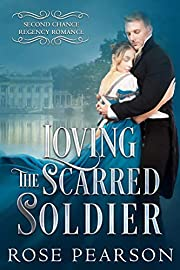 Loving the Scarred Soldier (Second Chance Regency Romance Book 1)