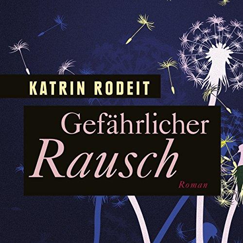 Gefährlicher Rausch                   Autor:                                                                                                                                 Katrin Rodeit                               Sprecher:                                                                                                                                 Tobias Dutschke                      Spieldauer: 7 Std. und 32 Min.     2 Bewertungen     Gesamt 1,5