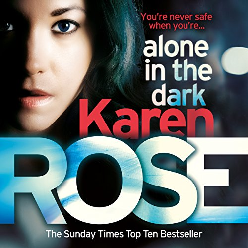 Alone in the Dark     The Cincinnati Series, Book 2              By:                                                                                                                                 Karen Rose                               Narrated by:                                                                                                                                 Susie James                      Length: 25 hrs and 29 mins     48 ratings     Overall 4.5
