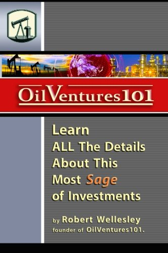 Oil Ventures 101: Learn All the Details About This Most Sage of Investments
