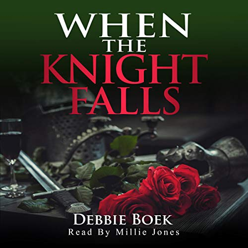When the Knight Falls Audiobook By Debbie Boek cover art