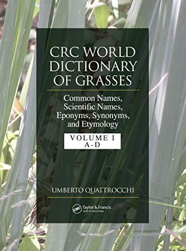 CRC World Dictionary of Grasses: Common Names, Scientific Names, Eponyms, Synonyms, and Etymology - 3 Volume Set (English Edition)