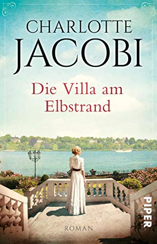 Die Villa am Elbstrand: Roman (Elbstrand-Saga 1)