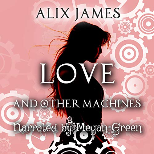 Couverture de Love and Other Machines
