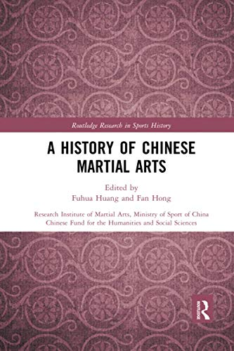 A History of Chinese Martial Arts (Routledge Research in Sports History)