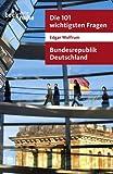 Die 101 wichtigsten Fragen - Bundesrepublik Deutschland (Beck'sche Reihe 7018)
