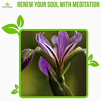 Renew Your Soul With Meditation