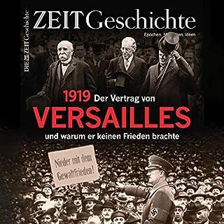 1919. Der Vertrag von Versailles und warum er keinen Frieden brachte (ZEIT Geschichte) Titelbild