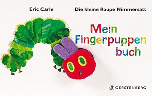 Die kleine Raupe Nimmersatt - Mein Fingerpuppenbuch (Cover Bild kann abweichen)