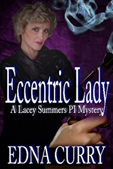 Eccentric Lady (A Lacey Summers P I Novel Book 3) by [Edna Curry]