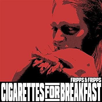 Cigarettes for Breakfast