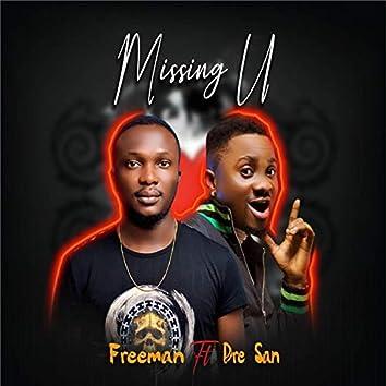 Missing U (feat. Dre San)