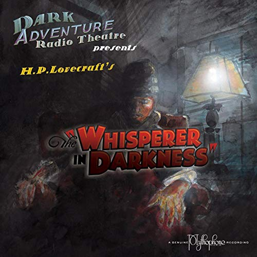 The Whisperer in Darkness Audiobook By H. P. Lovecraft cover art