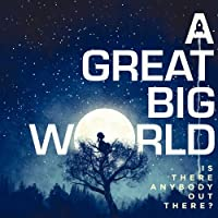 Is There Anybody Out There? by Great Big World
