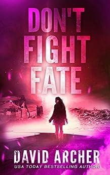 Don't Fight Fate (Cassie McGraw Book 2) by [David Archer]