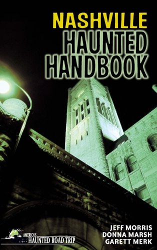 Nashville Haunted Handbook (America's Haunted Road Trip)