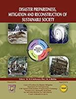 Disaster Preparedness, Mitigation and Reconstruction of Sustainable Society