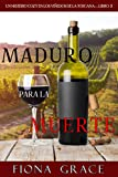Maduro para la muerte (Un misterio cozy en los viñedos de la...