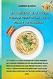 LAS 50 RECETAS DE LA COCINA ITALIANA VEGETARIANA PASTA, PIZZA Y SOPAS 2021/22: Si te gusta la cocina italiana no puedes perderte los famosos primeros ... italiana, Pasta, Pizza y Sopas un completo