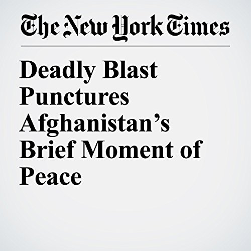 Deadly Blast Punctures Afghanistan's Brief Moment of Peace copertina