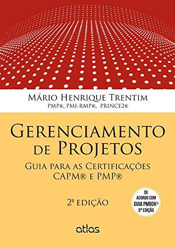 Gerenciamento de Projetos: Guia para Certificações CAPM e PMP