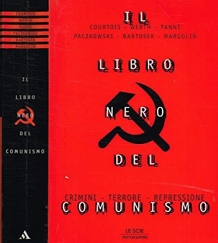 Il libro nero del comunismo. Crimini, terrore, repressione.