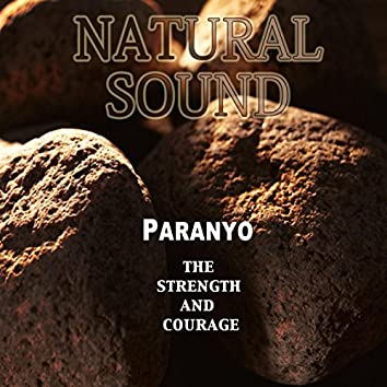 Natural Sound the Strength and Courage