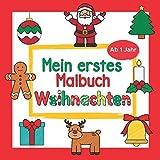 Mein erstes Malbuch Weihnachten Ab 1 Jahr: Weihnachtsmalbuch für Kinder | Perfekt zum Malen und Lernen erster Gegenstände des Winters | Ideal als ... oder Nikolausgeschenk für Mädchen und Jungen