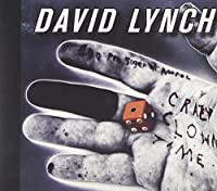 Crazy Clown Time [Explicit] by David Lynch (2011-11-08)