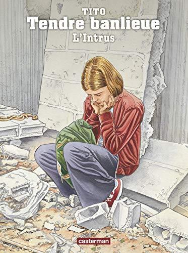 Tendre Banlieue, Tome 17 : L'Intrus